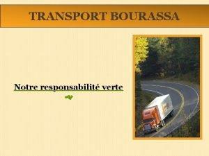 TRANSPORT BOURASSA Notre responsabilit verte TRANSPORT BOURASSA Notre