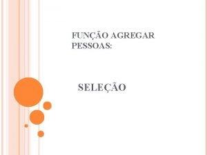 FUNO AGREGAR PESSOAS SELEO SELEO Seleo de pessoas