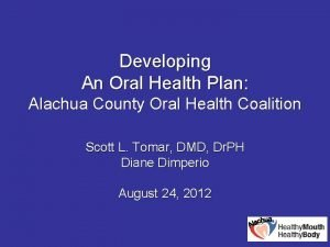 Developing An Oral Health Plan Alachua County Oral