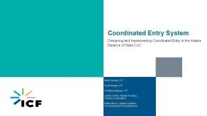 Coordinated Entry System Designing and Implementing Coordinated Entry