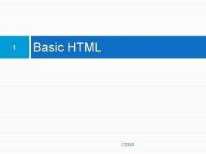 1 Basic HTML CS 380 2 Hypertext Markup