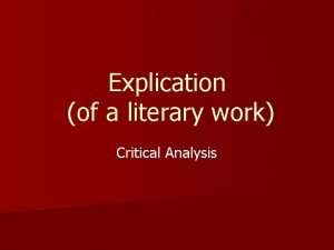 Explication of a literary work Critical Analysis Definition