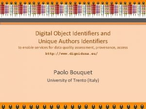 Digital Object Identifiers and Unique Authors Identifiers to