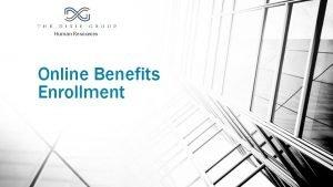 Human Resources Online Benefits Enrollment Benefits Online Enrollment