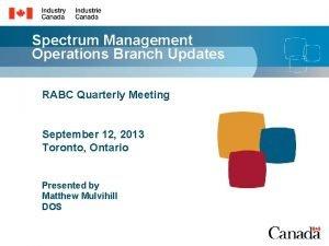 Spectrum Management Operations Branch Updates RABC Quarterly Meeting