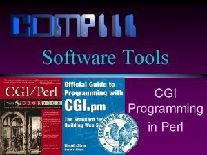 Software Tools CGI Programming in Perl Lecture 22
