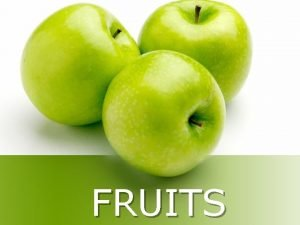 FRUITS Nutrition l l Fruits are 75 95