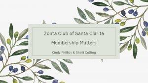 Zonta Club of Santa Clarita Membership Matters Cindy