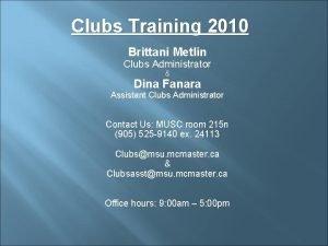 Clubs Training 2010 Brittani Metlin Clubs Administrator Dina