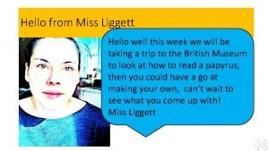 Hello from Miss Liggett Hello well this week