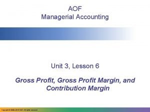 AOF Managerial Accounting Unit 3 Lesson 6 Gross