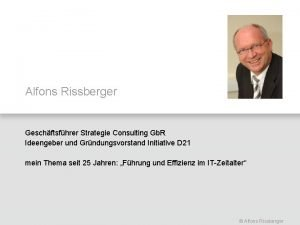 Alfons Rissberger Geschftsfhrer Strategie Consulting Gb R Ideengeber