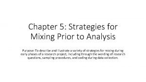 Chapter 5 Strategies for Mixing Prior to Analysis