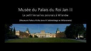 Muse du Palais du Roi Jan III Le
