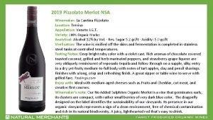 2019 Pizzolato Merlot NSA Winemaker La Cantina Pizzolato