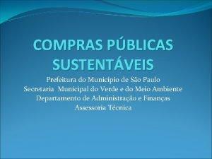 COMPRAS PBLICAS SUSTENTVEIS Prefeitura do Municpio de So