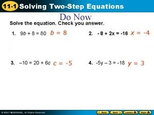 11 1 Solving TwoStep Equations Do Now Solve