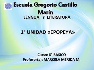Escuela Gregorio Castillo Marn LENGUA Y LITERATURA 1