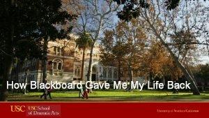 How Blackboard Gave Me My Life Back Scott