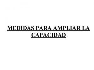 MEDIDAS PARA AMPLIAR LA CAPACIDAD REFERENCIAS NE7 Medidas