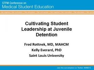 Cultivating Student Leadership at Juvenile Detention Fred Rottnek