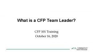 What is a CFP Team Leader CFP 101