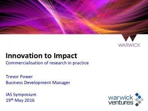 Innovation to Impact Commercialisation of research in practice