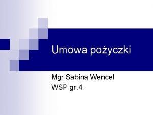 Umowa poyczki Mgr Sabina Wencel WSP gr 4