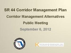SR 44 Corridor Management Plan Corridor Management Alternatives