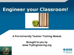 Engineer your Classroom A PreUniversity Teacher Training Module