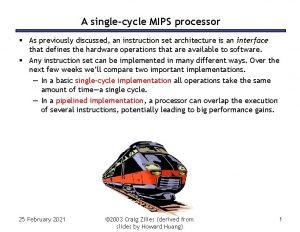 A singlecycle MIPS processor As previously discussed an