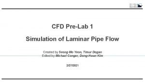 CFD PreLab 1 Simulation of Laminar Pipe Flow