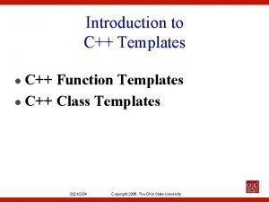 Introduction to C Templates C Function Templates l