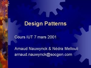 Design Patterns Cours IUT 7 mars 2001 Arnaud