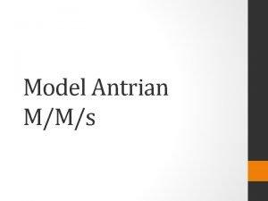 Model Antrian MMs MMs R Rumani M rrmittelkom