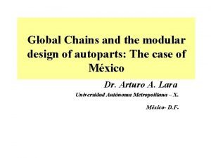 Global Chains and the modular design of autoparts