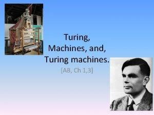 Turing Machines and Turing machines AB Ch 1