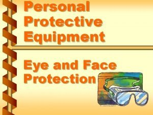 Personal Protective Equipment Eye and Face Protection Common