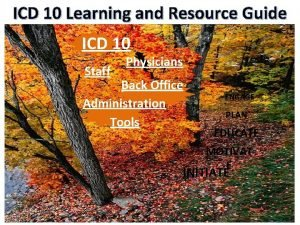 ICD 10 Learning and Resource Guide ICD 10