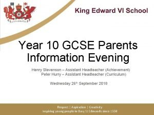 Year 10 GCSE Parents Information Evening Henry Stevenson