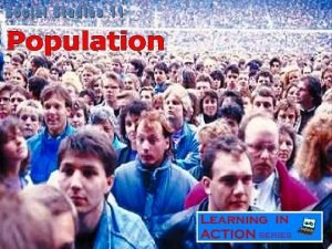 World Population World Population Distribution World Population Distribution