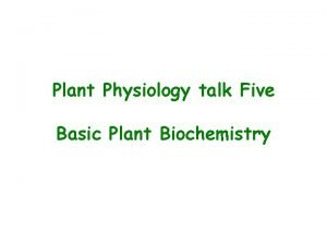 Plant Physiology talk Five Basic Plant Biochemistry Carbohydrates