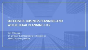 SUCCESSFUL BUSINESS PLANNING AND WHERE LEGAL PLANNING FITS