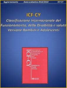 Aggiornamento Anno scolastico 20132014 ICFCY Classificazione Internazionale del