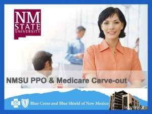 NMSU PPO Medicare Carveout bcbsnm com NMSU Retirees