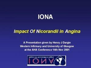 IONA Impact Of Nicorandil in Angina A Presentation