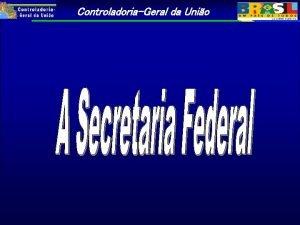 ControladoriaGeral da Unio ControladoriaGeral da Unio DECRETO N