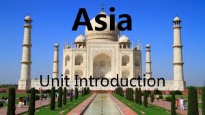 Asia Unit Introduction Defining South Asia South Asia