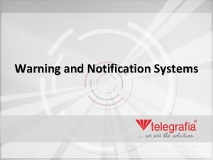 Warning and Notification Systems Workshop Warning and Notification