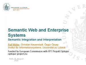 Semantic Web and Enterprise Systems Semantic Integration and